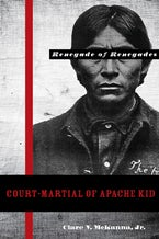 Court-Martial of Apache Kid, the Renegade of Renegades