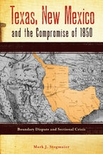 Texas, New Mexico, and the Compromise of 1850