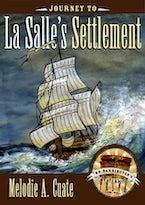 Journey to La Salle's Settlement