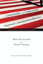 A Conservative and Compassionate Approach to Immigration Reform