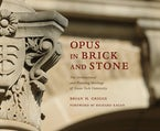 Opus in Brick and Stone